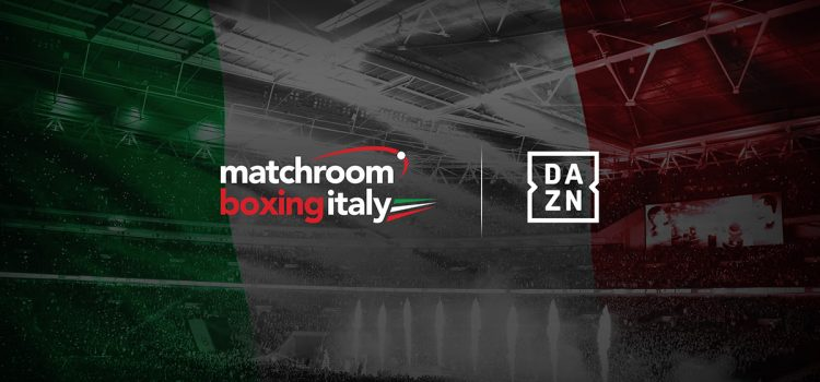 MATCHROOM BOXING, OPI SINCE 82 AND DAZN JOIN FORCES TO BRING WORLD-CLASS BOXING BACK TO ITALY