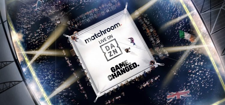 DAZN AND MATCHROOM STRIKE GAME-CHANGING FIVE-YEAR GLOBAL DEAL